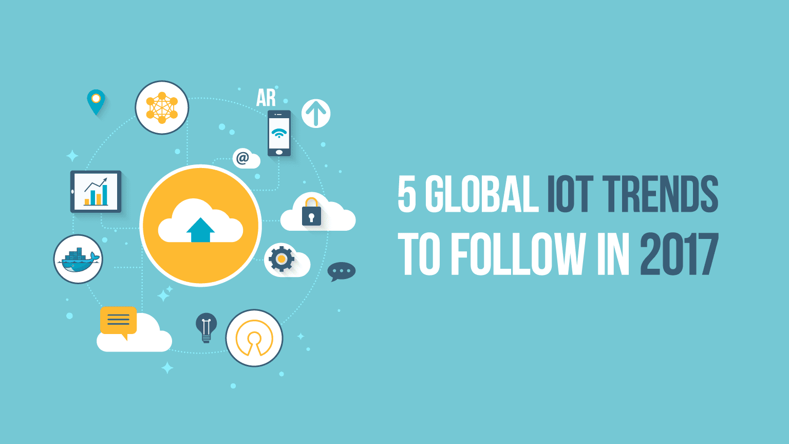 5 global IoT trends to follow in 2017