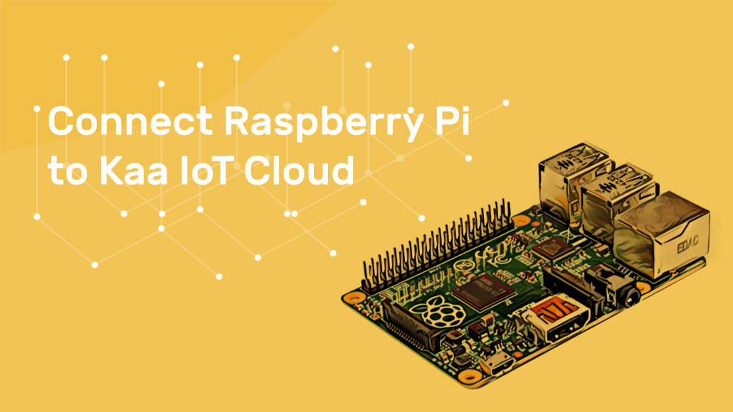 Connect Raspberry Pi to Kaa IoT Cloud