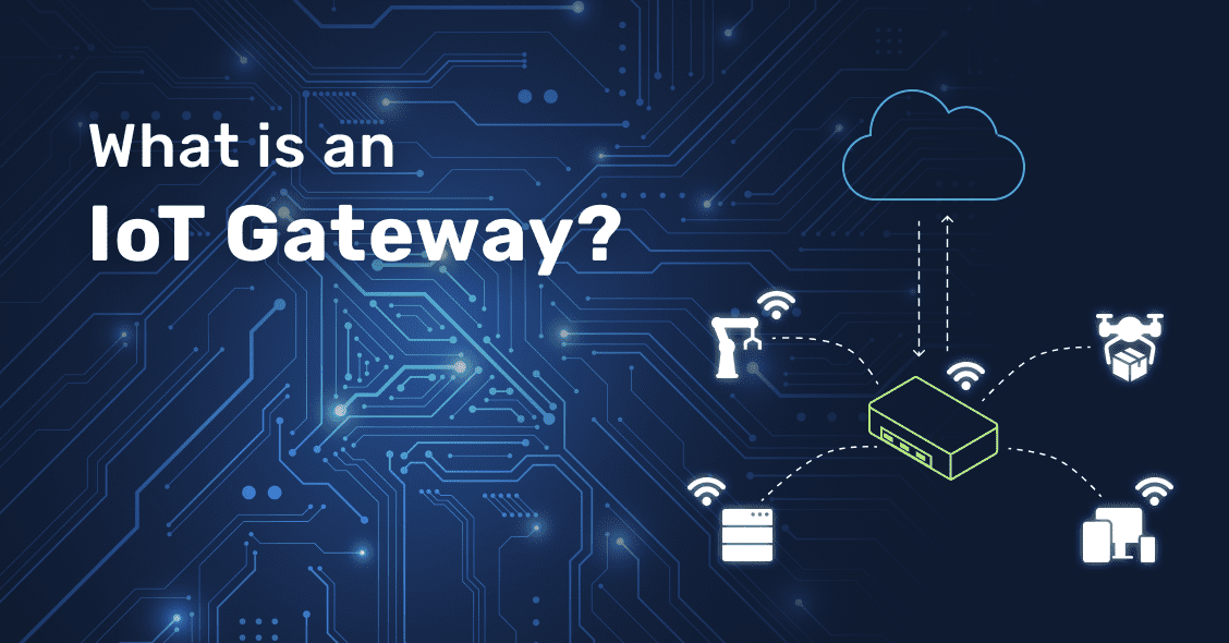 What is an IoT Gateway?